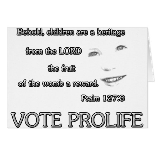 Children are a Heritage~ Vote ProLife Card