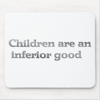 Children are an inferior good mouse pad