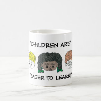 """""""CHILDREN ARE EAGER TO LEARN!!"""" MUG CUTE FACES"""