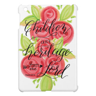 Children are Heritage from the Lord Case For The iPad Mini
