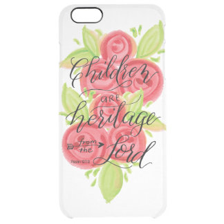 Children are Heritage from the Lord Clear iPhone 6 Plus Case
