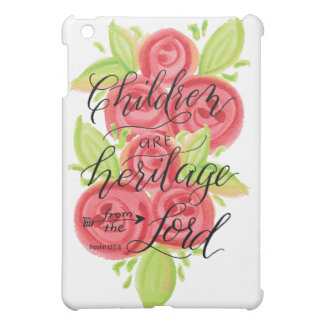 Children are Heritage from the Lord iPad Mini Case