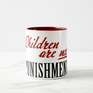 Children Are Not Punishment Two-Tone Coffee Mug