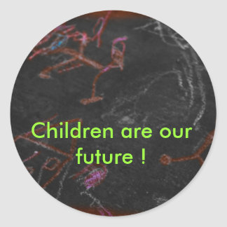 Children are our future ! classic round sticker