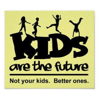 Children Are Our Future Funny Poster