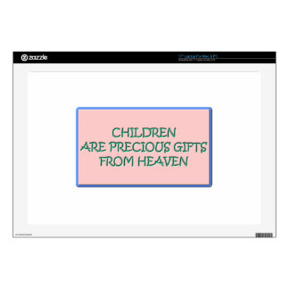 "Children are precious gifts from Heaven 17"" Laptop Skins"