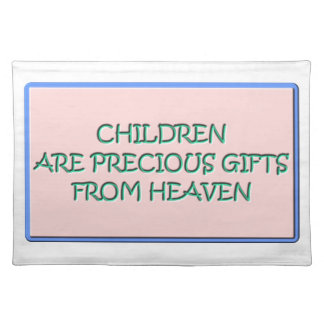 Children are precious gifts from Heaven Cloth Placemat