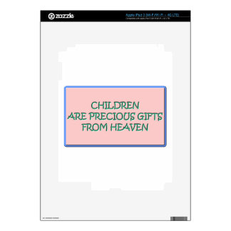 Children are precious gifts from Heaven Decal For iPad 3