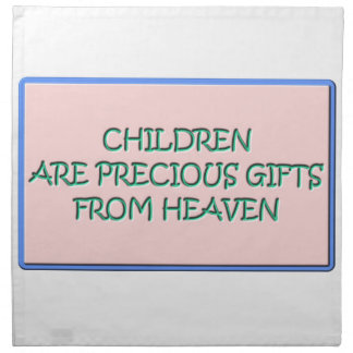 Children are precious gifts from Heaven Napkin