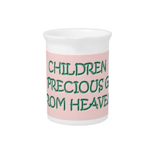 Children are precious gifts from Heaven Pitcher