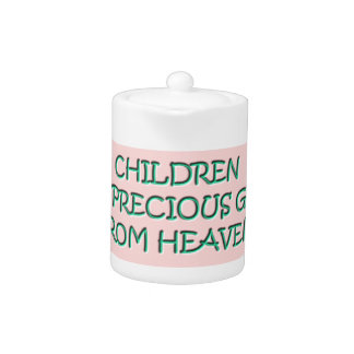 Children are precious gifts from Heaven Teapot