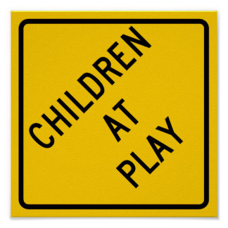 Children at Play Highway Sign Poster
