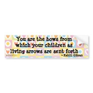 Children by Kahlil Gibran Sticker bumpersticker