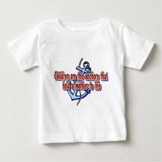 children mothers anchor to life baby T-Shirt