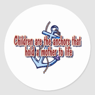 children mothers anchor to life classic round sticker