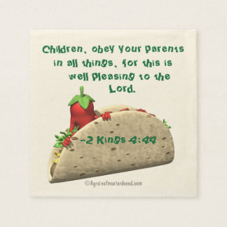 Children obey your parents Pepper in a Taco Disposable Napkins