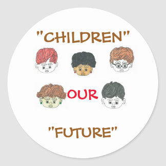 """CHILDREN OUR FUTURE"" STICKERS"