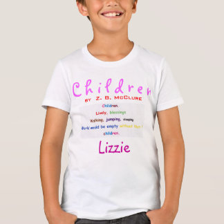 CHILDREN  Poem T-Shirt by Z.B.McClure