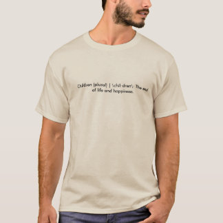 Children, the end of your life. T-Shirt