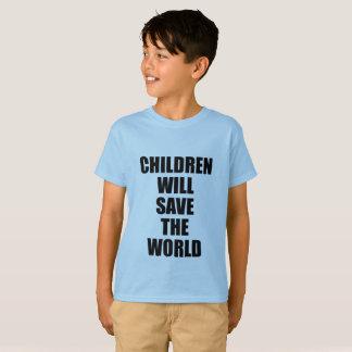 CHILDREN WILL SAVE THE WORLD T-Shirt