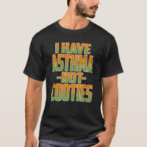 Childrens Asthma Tshirt Asthma Not Cooties