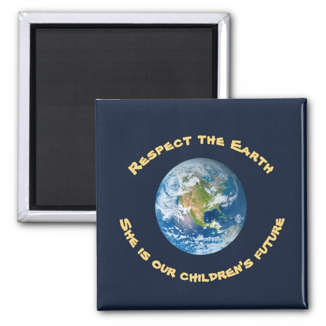 Childrens Future Respect Planet Earth Magnet
