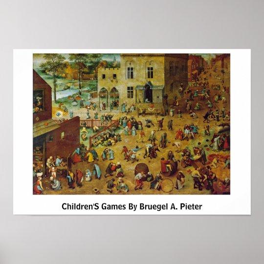 Children'S Games By Bruegel A. Pieter Poster