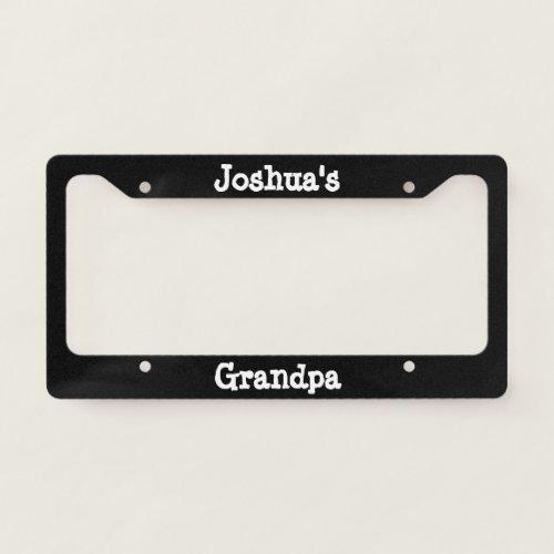 Childs Name for Grandpas License Plate Frame