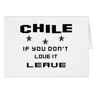Chile If you don't love it, Leave Card