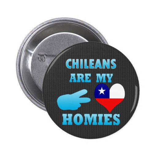 Chileans are my Homies 2 Inch Round Button