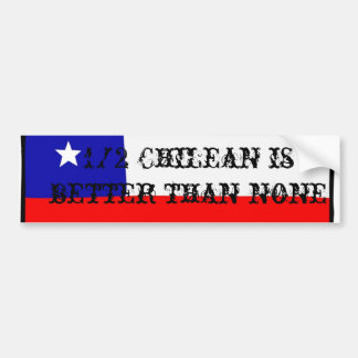 chilie, 1/2 Chilean is better than none Bumper Sticker