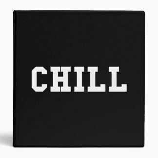 Chill 3 Ring Binder