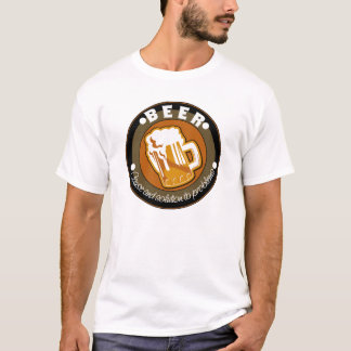 Chill - BEER cause and solution to problems T-Shirt