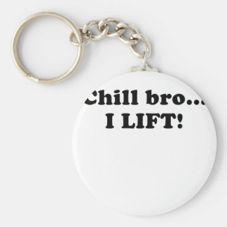 Chill Bro I Lift Key Chain
