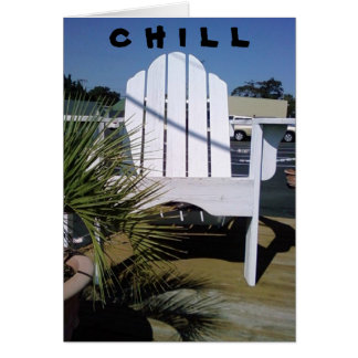 """""""CHILL"""" CARD"""
