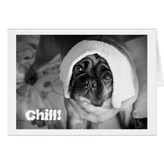 Chill! Card