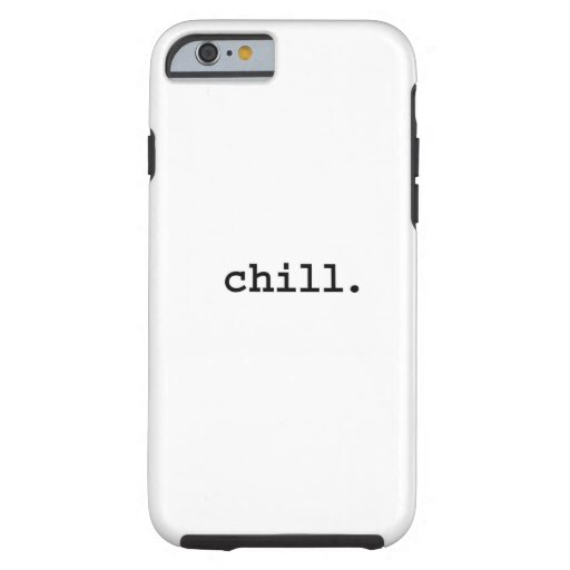 chill. iPhone 6 case