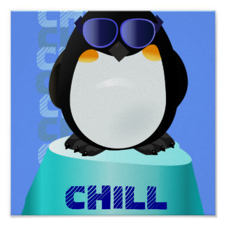 CHILL Cool Penguin Poster