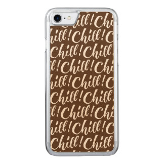Chill - Hand Lettering Design Carved iPhone 8/7 Case