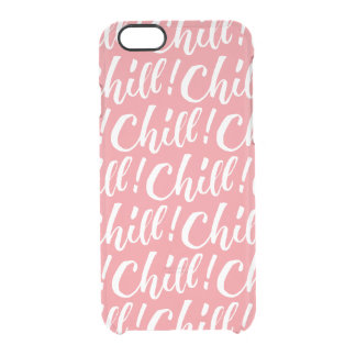 Chill - Hand Lettering Design Clear iPhone 6/6S Case