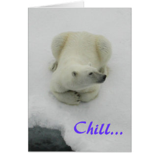 Chill...it's going to be fine! Polar Bear Greeting Card