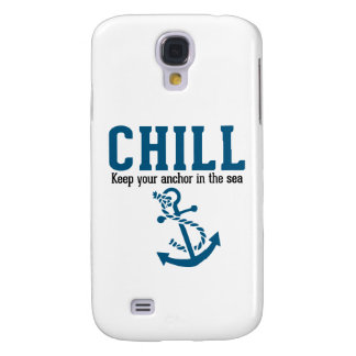 Chill.. Keep Your Anchor in the Sea Galaxy S4 Covers