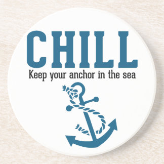 Chill.. Keep Your Anchor in the Sea Coaster