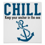 Chill.. Keep Your Anchor in the Sea Posters