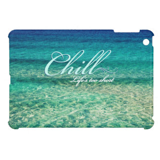 Chill. Life's too short iPad Mini Cases