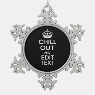 Chill Out and Your Text Keep Calm Crown on Black Snowflake Pewter Christmas Ornament