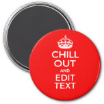Chill Out and Your Text with Keep Calm Crown RED Fridge Magnets