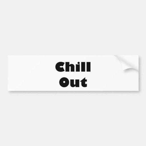 Chill Out! Bumper Sticker