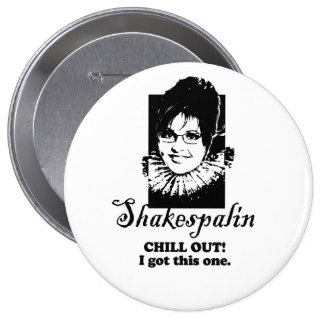 Chill out. I got this one Pinback Button