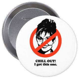Chill out. I got this one Pinback Buttons